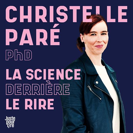 Christelle Paré PhD : La science derrière le rire