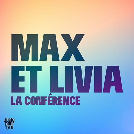 Max et Livia la conférence
